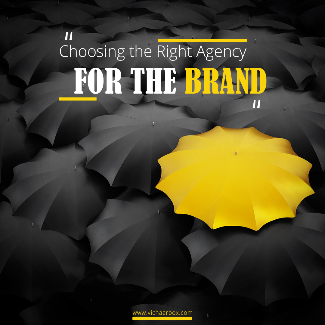 Choosing the Right Agency for the Brand - VichaarBox