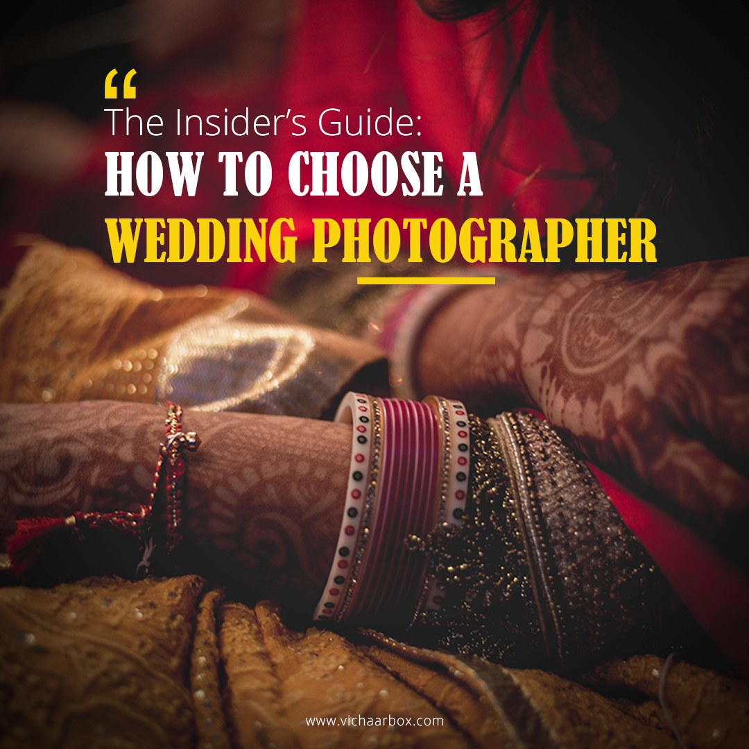 The Insider's Guide: How To Choose A Wedding Photographer - Aunit Sharma Photograaphy