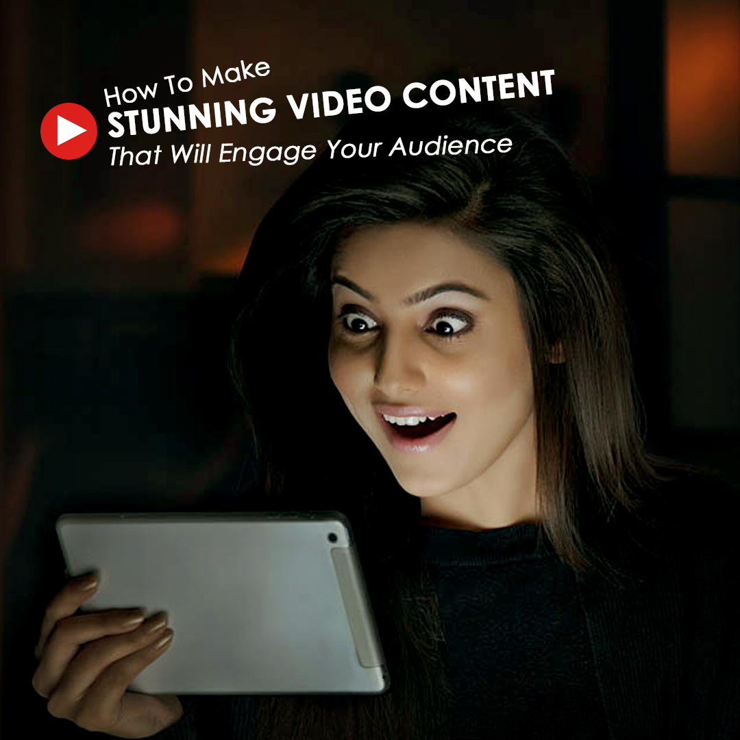 How to make stunning video content that will engage your audience - vichaarbox mumbai